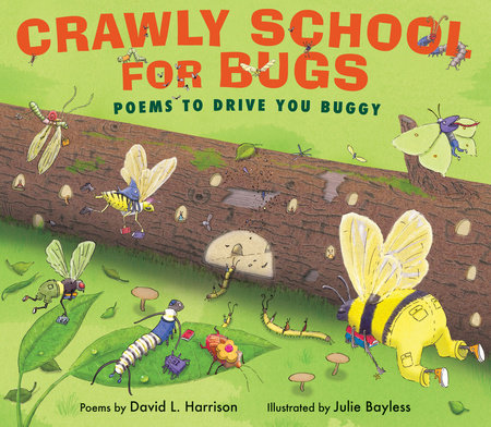 Crawly School for Bugs by David L. Harrison, illustrated by Julie Bayless