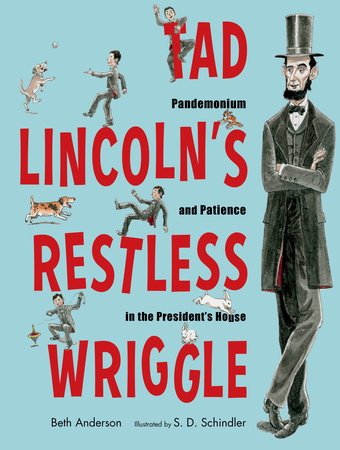 Tad Lincoln's Restless Wriggle