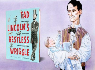 Tad Lincoln's Restless Wiggle